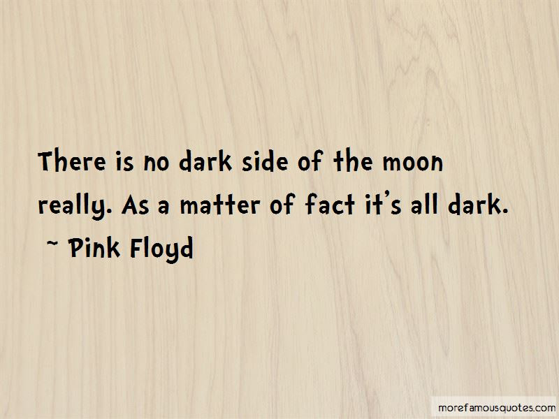 Quotes About Dark Side Of The Moon Top 48 Dark Side Of The Moon