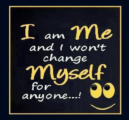I Am Me And I Wont Change Myself For Anyone Loneliness Quote