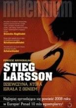 """Stieg Larsson """"Dziewczyna, która igrała z ogniem"""""""