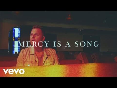 Mercy Is A Song Lyrics  - Matthew West