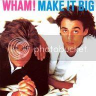 George Michael - Wham - Make It Big photo GeorgeMichaelmakeitbigwham_zpse96e20d3.jpg