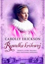 Rywalka królowej - Carolly Erickson