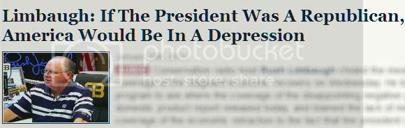 Headline: 'Limbaugh: If The President Was A Republican, America Would Be In A Depression'