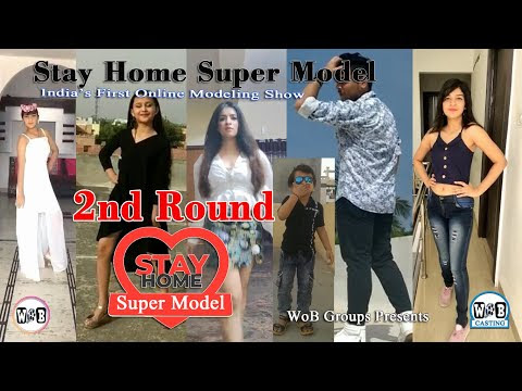 Stay Home Super Model 2nd Round