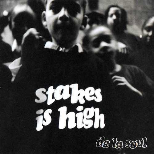 De La Soul's  Stakes Is High