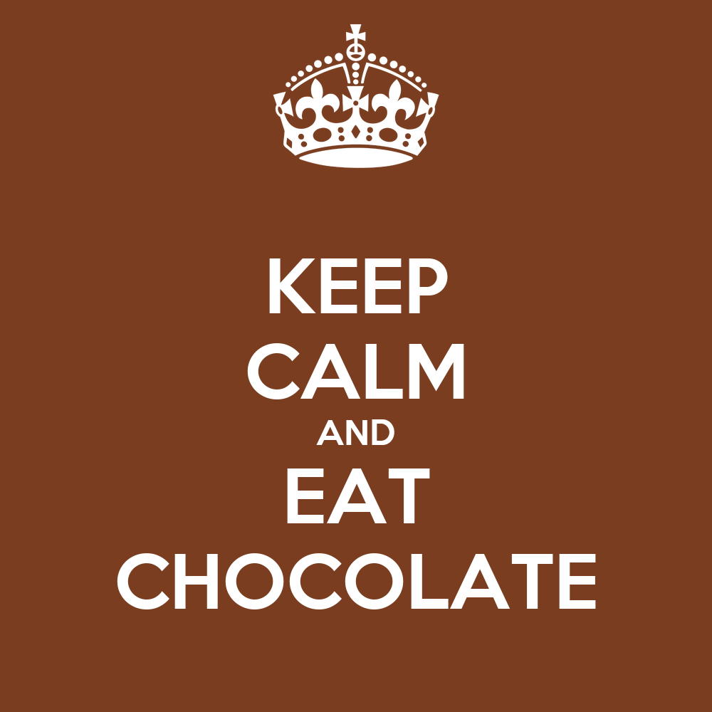 http://sd.keepcalm-o-matic.co.uk/i/keep-calm-and-eat-chocolate-1004.png