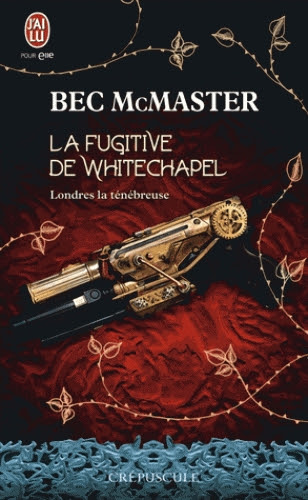 Couverture Londres la ténébreuse, tome 1: La fugitive de Withechapel