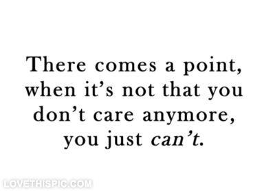 You Just Cant Care Anymore Pictures Photos And Images For Facebook