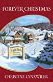 Forever Christmas by Christine Lynxwiler
