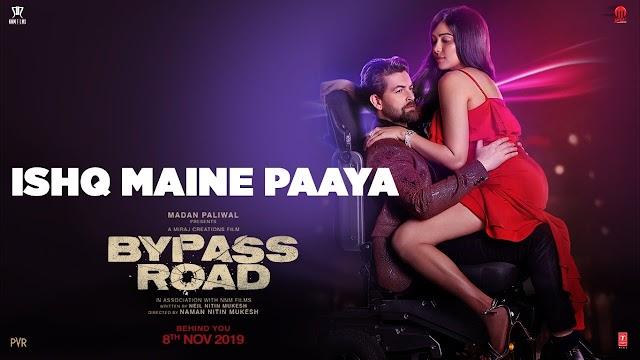 Ishq Maine Paaya Song Lyrics - Bypass Road