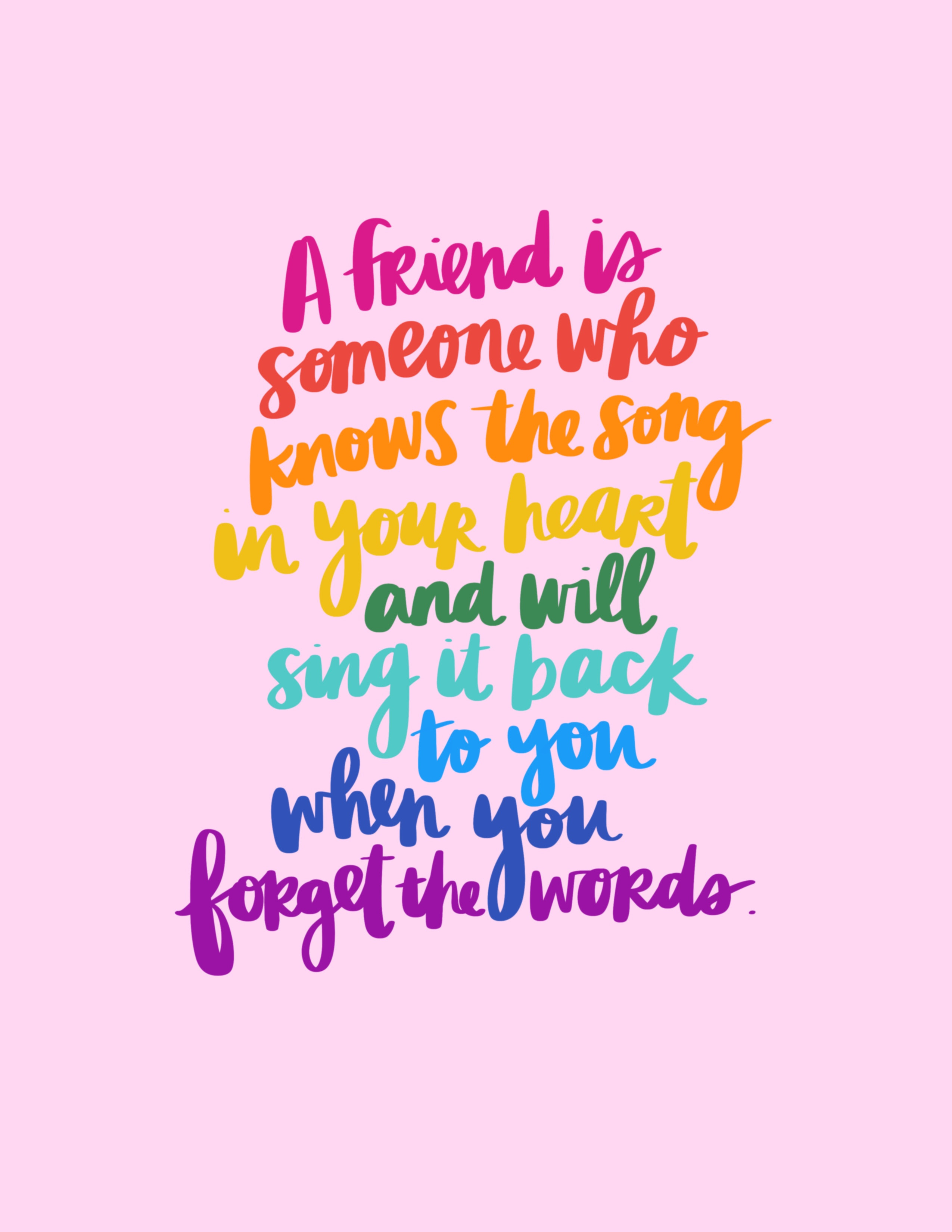 A Friend Is Someone Who Knows The Song Good Friend Carrie Colbert