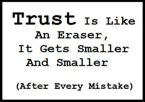Trust Quote Like Eraser Quotes
