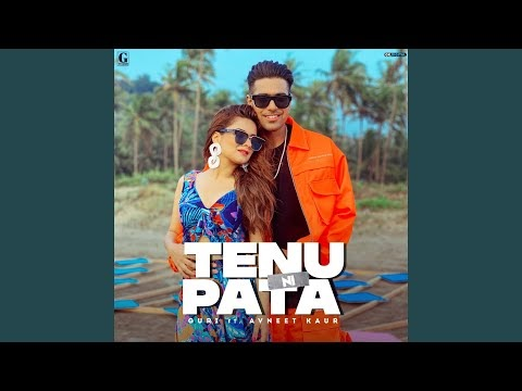 Tenu Ni Pata by Guri Song Download MP3