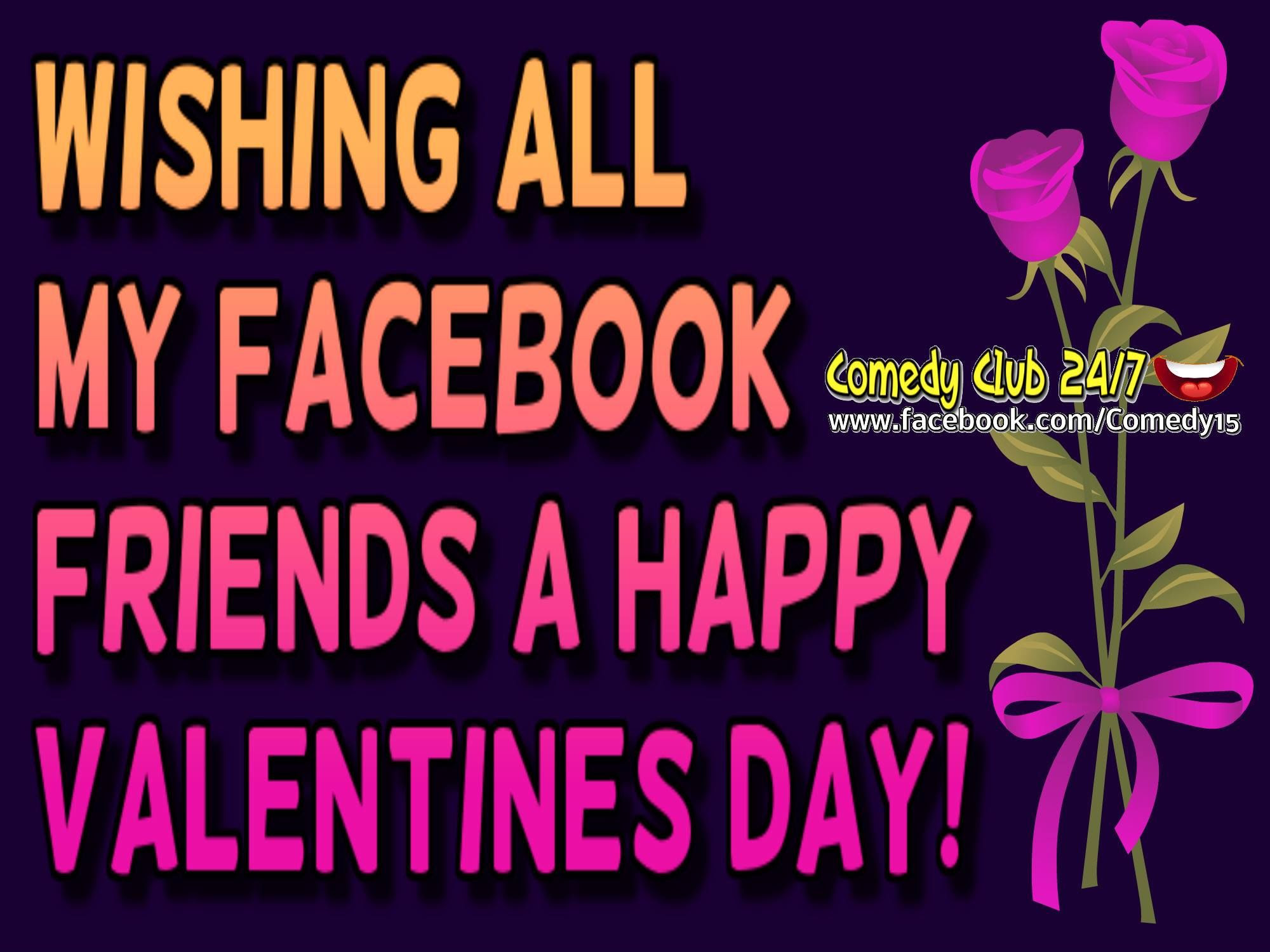 Wishing All My Facebook Friends A Happy Valentines Day Quote