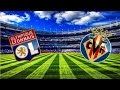 Prediksi Villarreal vs Lyon 23 Februari 2018