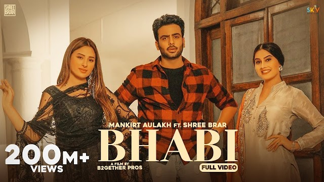 Bhabi Lyrics  - Mankirt Aulakh Ft. Shree Brar Lyrics