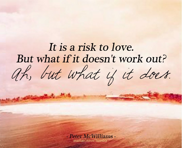Love Risk Quote Quote Number 611590 Picture Quotes