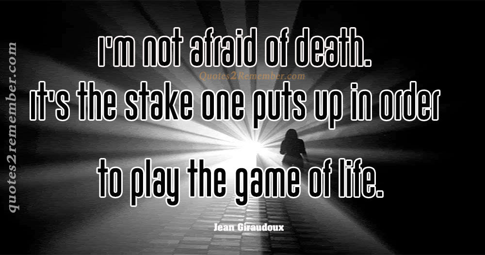 Im Not Afraid Of Death Quotes 2 Remember