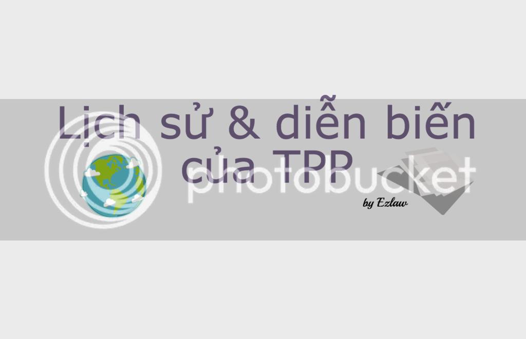 Lịch sử hình thành & các cột mốc quan trọng của TPP
