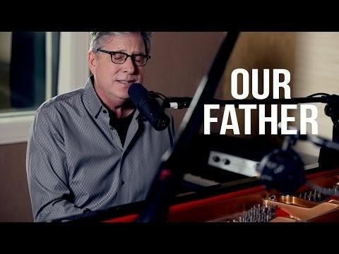 Our Father Lyrics - Don Moen