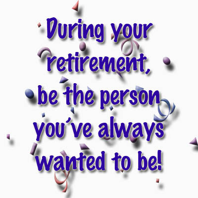 By Retirement Quotes Youve Always Wanted To Be Quotespicturescom