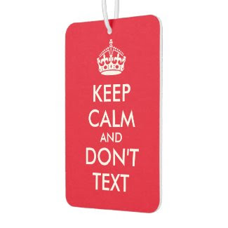Keep Calm and Dont Text