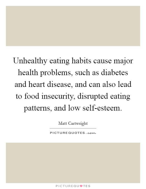 Unhealthy Eating Habits Cause Major Health Problems Such As