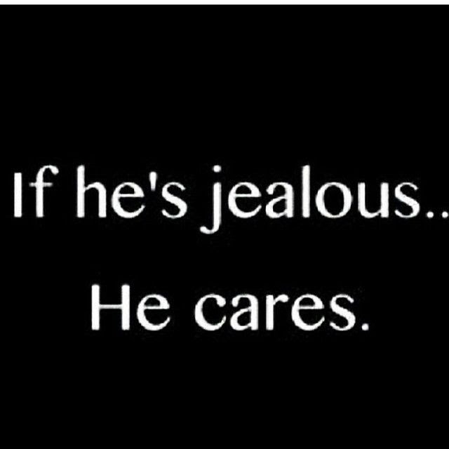If Hes Jealous He Cares Pictures Photos And Images For Facebook