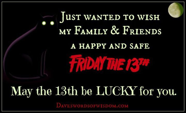 Happy Friday The 13th To All My Family And Friends Pictures Photos