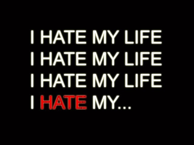 I Hate My Life Quote Quote Number 646207 Picture Quotes