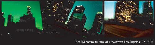 Downtown Los Angeles 2.06.07  6 AM commute