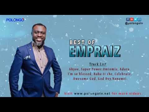 [Music Video] THE BEST OF EMPRAIZ - ANOINTED PRAISE & WORSHIP CLASSICS