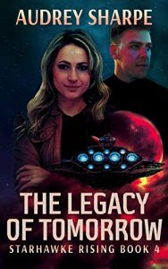The Legacy of Tomorrow by Audrey Sharpe
