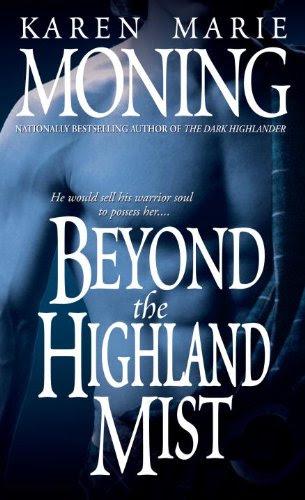 Beyond the Highland Mist: 1 (Highlander) by Karen Marie Moning