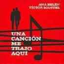 Discografía de Víctor Manuel: Una Canción Me Trajo Aquí