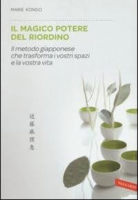 """""""Il magico potere del riordino. Il metodo giapponese che trasforma i vostri spazi e la vostra vita"""" di Marie Kondo"""