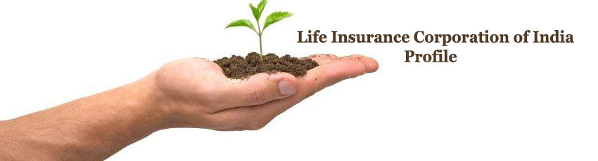 Life Insurance Corporation of India Profile - LIC Plans
