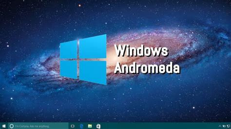 """Microsoft Working On Windows 10 """"Andromeda"""" To Compete"""