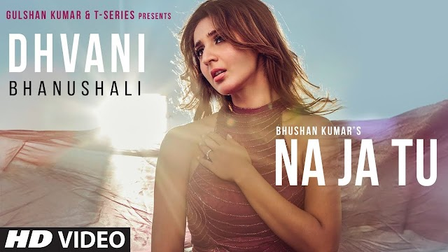 Na Ja Tu Lyrics | Dhvani Bhanushali | Tanishk Bagchi | Latest Hindi Song 2020