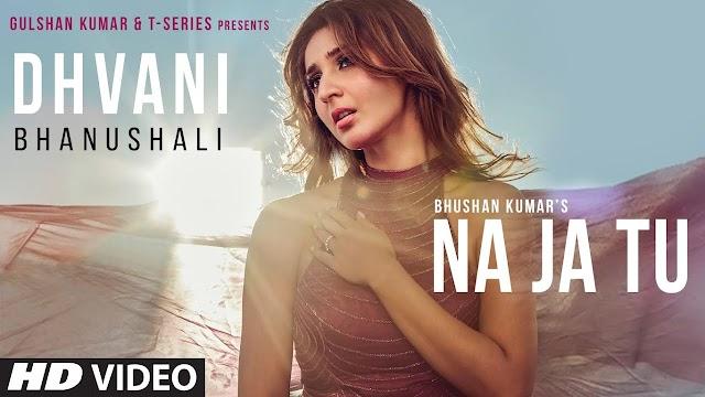 Na Ja Tu Lyrics | Dhvani Bhanushali | Tanishk Bagchi | Latest Hindi Song 2020