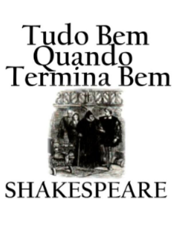 Tudo Bem Quando Termina Bem William Shakespeare
