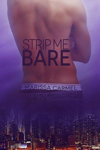 Strip Me Bare by Marissa Carmel
