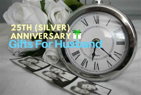 25th (Silver) Wedding Anniversary Gifts For Husband