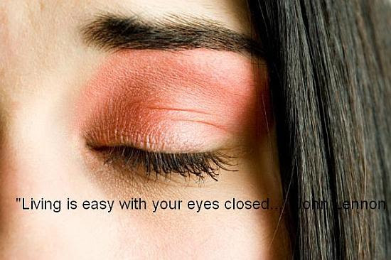 Living Is Easy With Your Eyes Closed Quote Picture