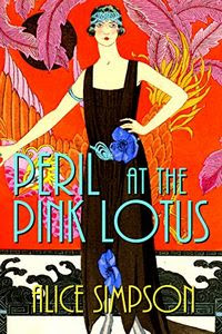 Peril at the Pink Lotus by Alice Simpson