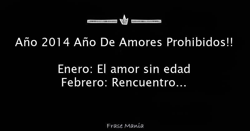 Ano 2014 Ano De Amores Prohibidos Enero El Amor Sin Edad Febrero