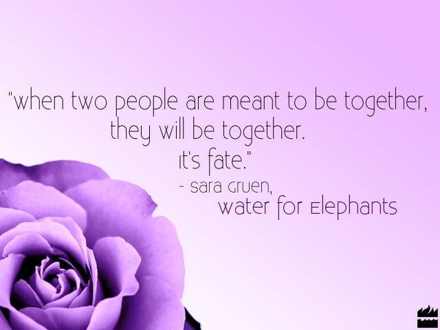 If Two People Are Meant To Be Together They Will Find A Way