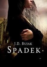 """J.D. Bujak """"Spadek"""""""