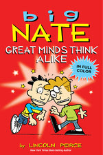 Big Nate: Great Minds Think Alike by Lincoln Pierce