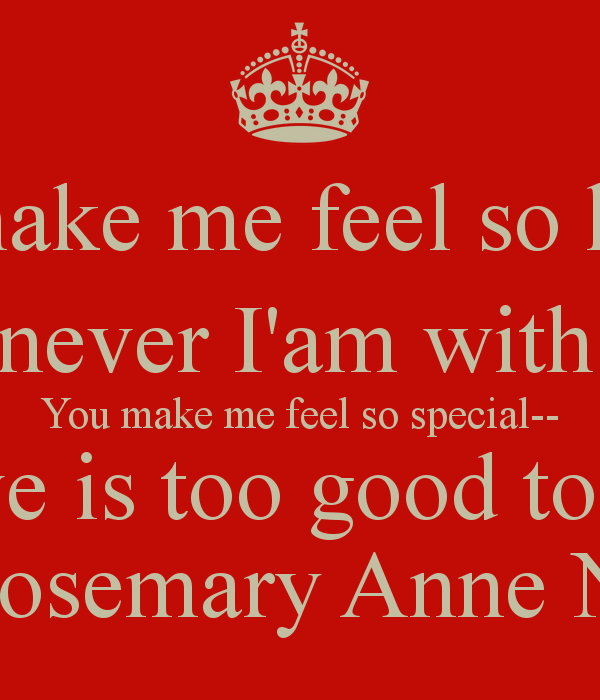 Quotes About Make Me Feel Special 24 Quotes